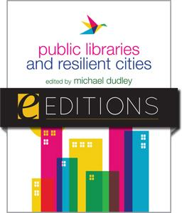 Public Libraries and Resilient Cities--eEditions e-book