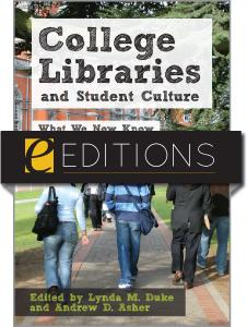 College Libraries and Student Culture: What We Now Know--eEditions e-book