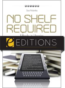 No Shelf Required: E-Books in Libraries--eEditions e-book