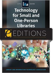 Technology for Small and One-Person Libraries: A LITA Guide--eEditions e-book