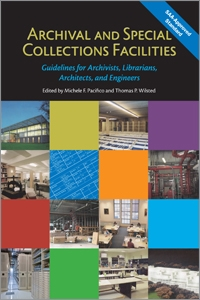 Archival and Special Collections Facilities: Guidelines for Archivists, Librarians, Architects, and Engineers
