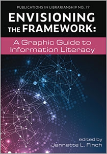 book cover for Envisioning the Framework: A Graphic Guide to Information Literacy
