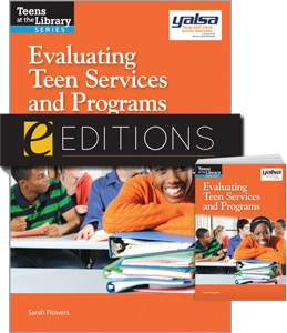 Evaluating Teen Services and Programs--print/PDF e-book Bundle