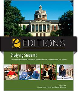 Studying Students: The Undergraduate Research Project at the University of Rochester--eEditions e-book