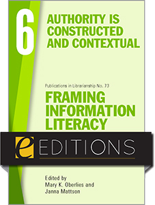 book cover for Framing Information Literacy (PIL#73), Volume 6: Authority is Constructed and Contextual—eEditions PDF e-book
