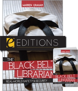 The Black Belt Librarian: Real-World Safety & Security--print/e-book Bundle