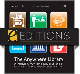 The Anywhere Library: A Primer for the Mobile Web--eEditions e-book