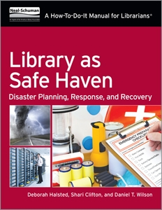 Library as Safe Haven: Disaster Planning, Response, and Recovery; A How-To-Do-It Manual for Librarians