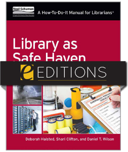 Library as Safe Haven: Disaster Planning, Response, and Recovery; A How-To-Do-It Manual for Librarians—eEditions e-book