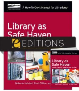 Library as Safe Haven: Disaster Planning, Response, and Recovery; A How-To-Do-It Manual for Librarians —print/e-book Bundle