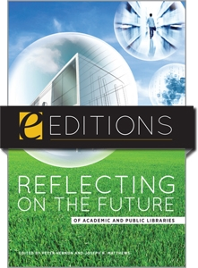 Reflecting on the Future of Academic and Public Libraries--eEditions e-book