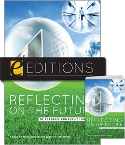 Reflecting on the Future of Academic and Public Libraries---print/e-book Bundle