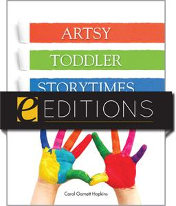Artsy Toddler Storytimes: A Year's Worth of Ready-To-Go Programming--eEditions PDF e-book