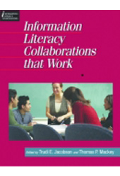 Information Literacy Collaborations that Work: