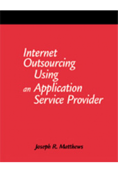 Internet Outsourcing Using an Application Service Provider: A How-To-Do-It Manual for Librarians