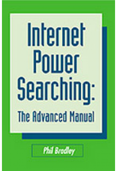 Internet Power Searching, Second Edition: The Advanced Manual
