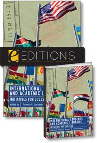 International Students and Academic Libraries: Initiatives for Success--print/e-book Bundle