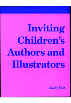 Inviting Children's Authors and Illustrators: A How-To-Do-It Manual for Librarians