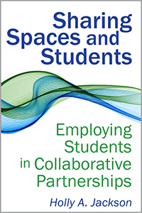 book cover for Sharing Spaces and Students: Employing Students in Collaborative Partnerships