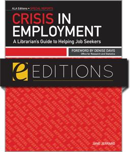 Crisis in Employment: A Librarian's Guide to Helping Job Seekers--eEditions PDF e-book