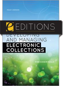 Developing and Managing Electronic Collections: The Essentials--eEditions e-book