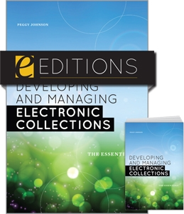 Developing and Managing Electronic Collections: The Essentials--print/e-book Bundle