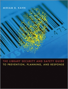 The Library Security and Safety Guide to Prevention, Planning, and Response