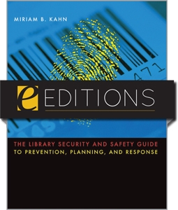 The Library Security and Safety Guide to Prevention, Planning, and Response--eEditions PDF e-book