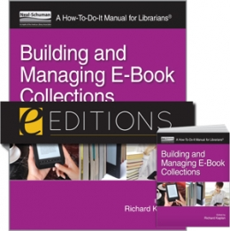 Building and Managing E-Book Collections: A How-To-Do-It Manual for Librarians--print/PDF e-book Bundle