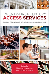 Twenty-First-Century Access Services: On the Front Line of Academic Librarianship