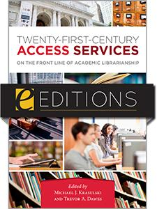 Twenty-First-Century Access Services: On the Front Line of Academic Librarianship--eEditions e-book