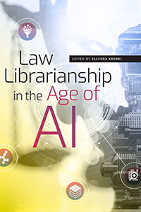 book cover for Law Librarianship in the Age of AI