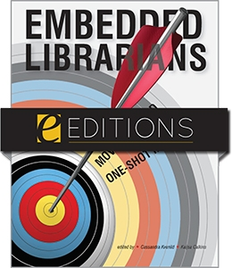 Embedded Librarians: Moving Beyond One-Shot Instruction--eEditions e-book