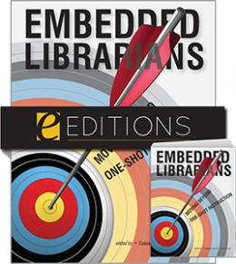 Embedded Librarians: Moving Beyond One-Shot Instruction--print/e-book Bundle