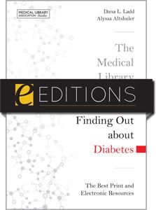 The Medical Library Association Guide to Finding Out about Diabetes: The Best Print and Electronic Resources--eEditions e-book