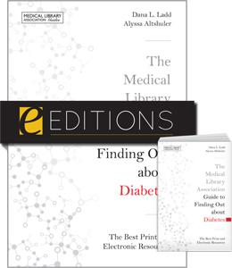 The Medical Library Association Guide to Finding Out about Diabetes: The Best Print and Electronic Resources--print/e-book Bundle