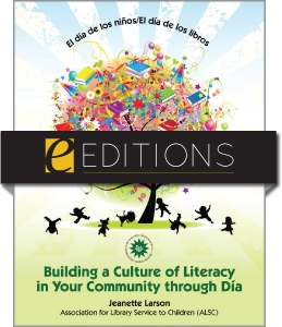 El día de los niños/El día de los libros: Building a Culture of Literacy in Your Community through Día--eEditions PDF e-book