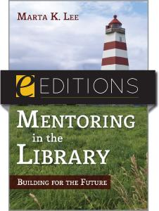Mentoring in the Library: Building for the Future--eEditions e-book