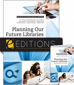 Planning Our Future Libraries: Blueprints for 2025—print/e-book bundle