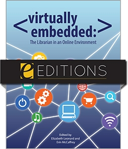 Virtually Embedded: The Librarian in an Online Environment--eEditions e-book