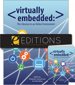 Virtually Embedded: The Librarian in an Online Environment--print/e-book Bundle