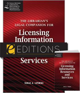 The Librarian's Legal Companion for Licensing Information Resources and Services--print/PDF e-book Bundle