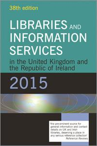 Libraries and Information Services in the UK and the Republic of Ireland, 38th Edition