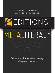 Metaliteracy: Reinventing Information Literacy to Empower Learners—eEditions e-book