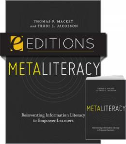 Metaliteracy: Reinventing Information Literacy to Empower Learners—print/e-book Bundle