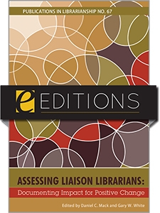 Assessing Liaison Librarians: Documenting Impact for Positive Change (PIL #67)—eEditions e-book