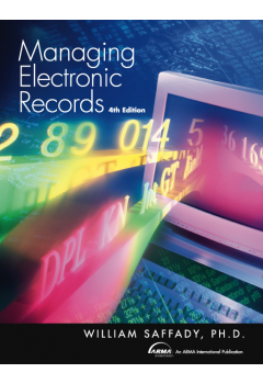 Managing Electronic Records, Fourth Edition