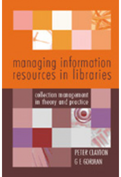 Managing Information Resources in Libraries and Information Services: Principles and Procedures