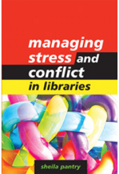Managing Stress and Conflict in Libraries: