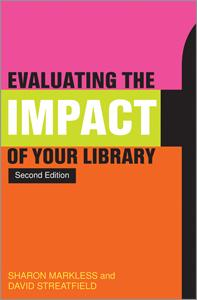 Evaluating the Impact of Your Library, Second Edition